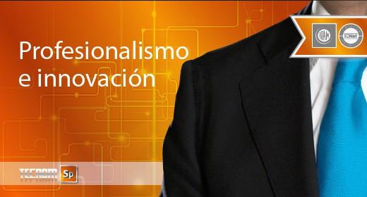 Profesionalismo e innovación